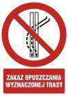 Zakaz opuszczania wyznaczonej trasy - znak bhp zakazujący - GC099