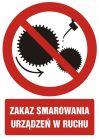 Zakaz smarowania urządzeń w ruchu - znak bhp zakazujący - GC026