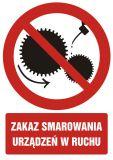 Zakaz smarowania urządzeń w ruchu - znak bhp zakazujący - GC026 - Znaki zakazu BHP – jak wpływają na bezpieczeństwo w miejscu pracy?