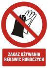 Zakaz używania rękawic roboczych - znak bhp zakazujący - GC091