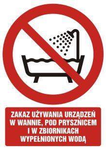 Zakaz używania urządzenia w wannie, pod prysznicem i w zbiornikach wypełnionych wodą - znak bhp zakazujący - GC089