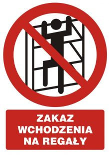 Zakaz wchodzenia na regały - znak bhp zakazujący - GC062