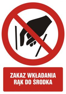 Zakaz wkładania rąk do środka - znak bhp zakazujący - GC081