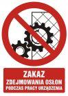 Zakaz zdejmowania osłon podczas pracy urządzenia - znak bhp zakazujący - GC061