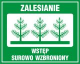 Zalesianie - wstęp surowo wzbroniony - znak, lasy - OB002 - Oznakowanie w lesie