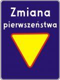 Znak D-48a Zmiana pierwszeństwa z trójkątem wskazujący wlot podporządkowany - drogowa tablica informacyjna - Ustąp pierwszeństwa – znak ostrzegawczy A-7