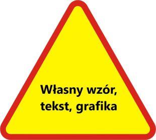 Znak drogowy A - dowolny napis, własna grafika - ostrzegawczy