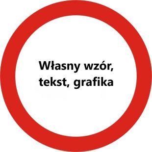 Znak drogowy B - dowolny napis, własna grafika - zakazu