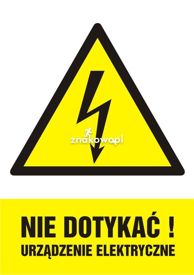 Nie dotykać! Urządzenie elektryczne - Plac budowy – znaki i tablice